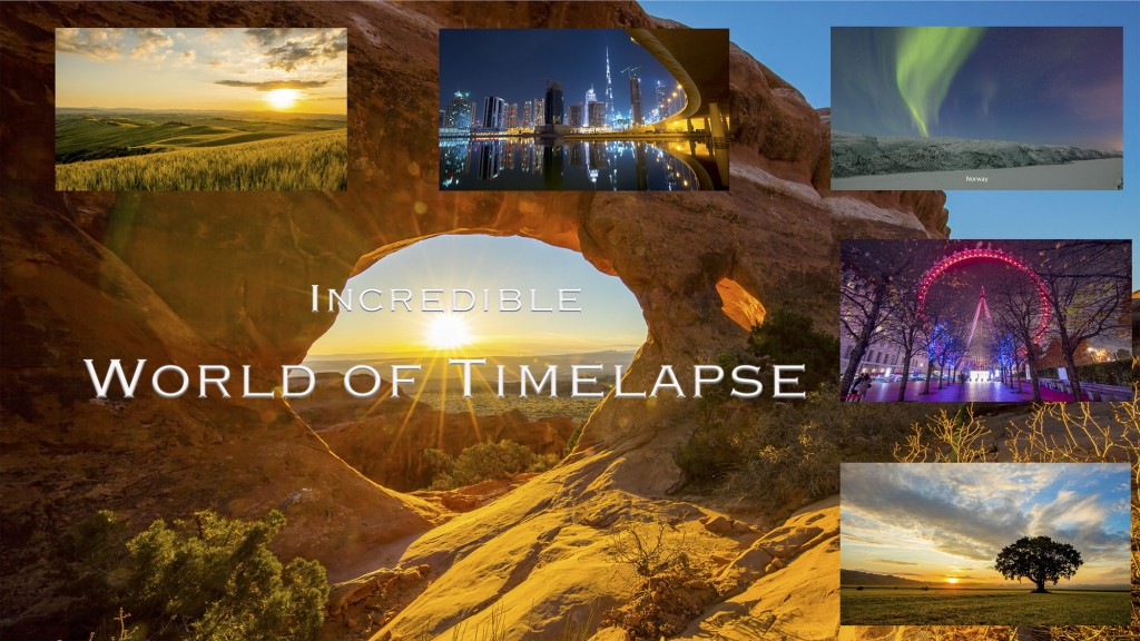 Incredible World of Timelapse